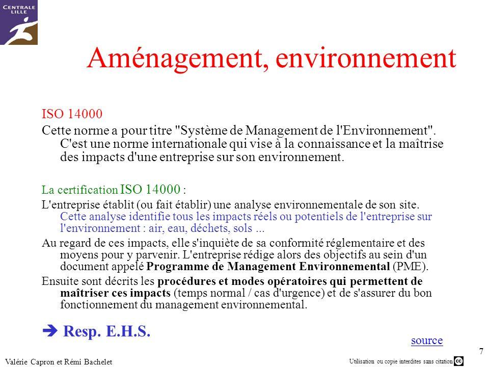 Utilisation ou copie interdites sans citation 7 Valérie Capron et Rémi Bachelet Aménagement, environnement ISO 14000 Cette norme a pour titre