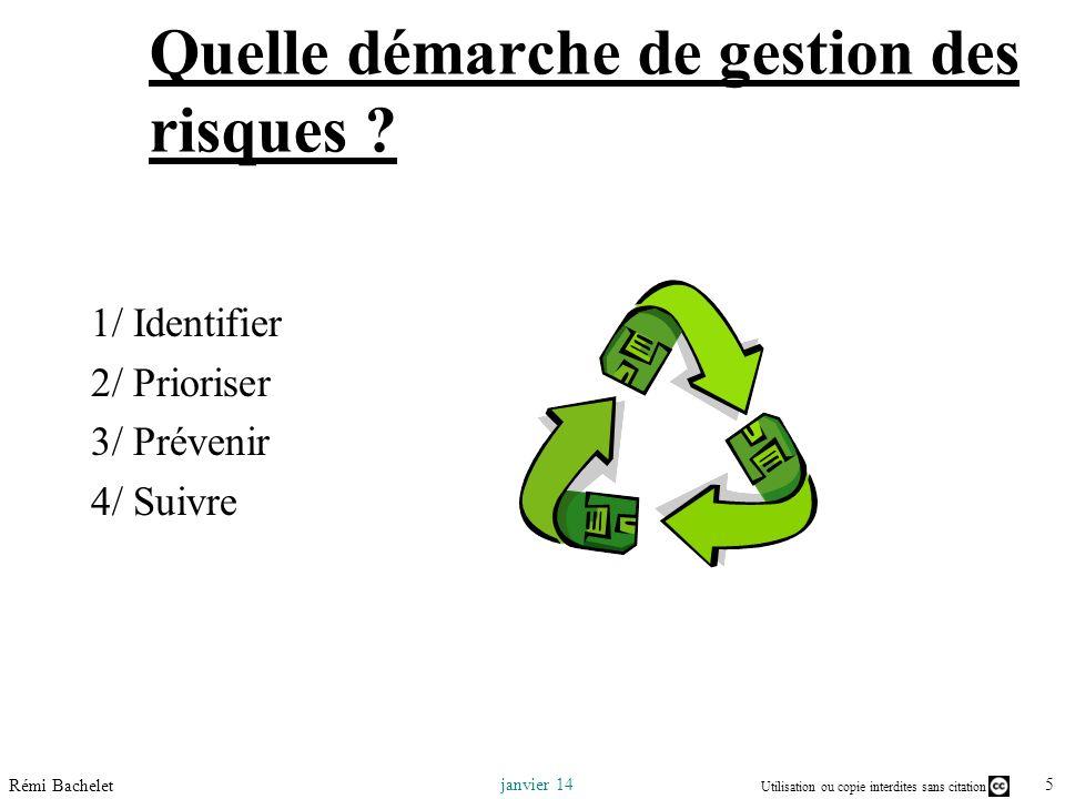 Utilisation ou copie interdites sans citation 5 janvier 14 Rémi Bachelet Quelle démarche de gestion des risques .