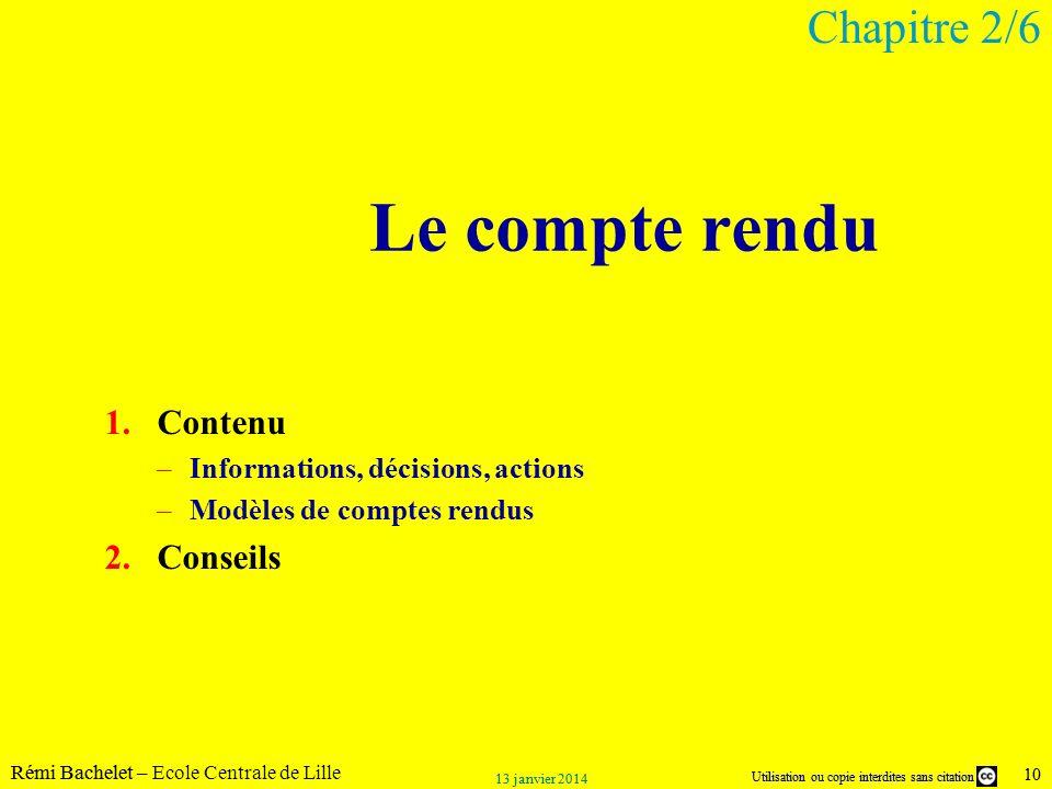 Utilisation ou copie interdites sans citation Rémi Bachelet – Ecole Centrale de Lille 10 13 janvier 2014 Utilisation ou copie interdites sans citation