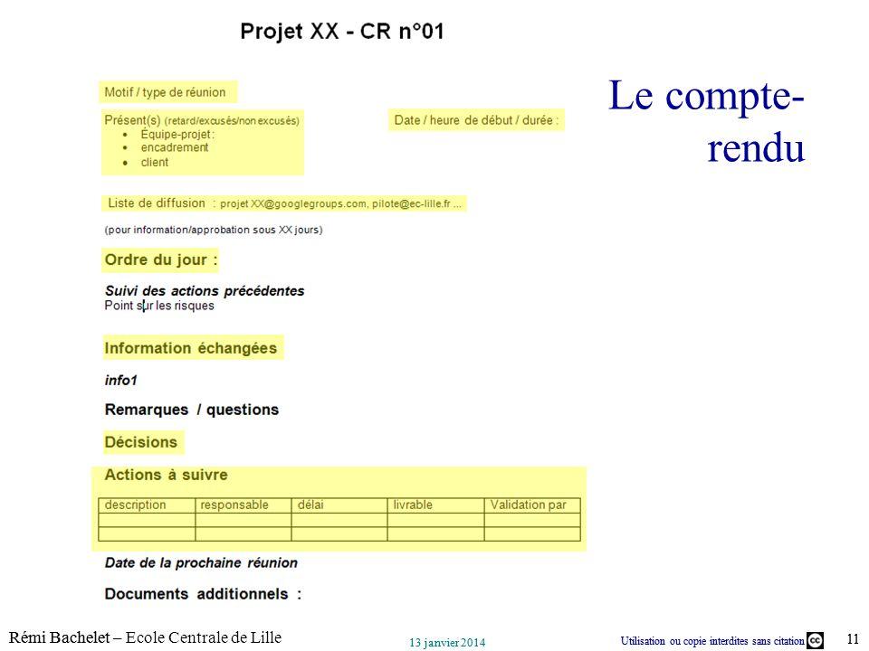 Utilisation ou copie interdites sans citation Rémi Bachelet – Ecole Centrale de Lille 11 13 janvier 2014 Utilisation ou copie interdites sans citation