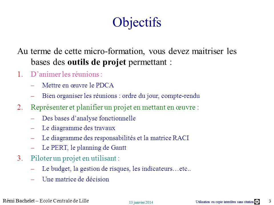 Utilisation ou copie interdites sans citation Rémi Bachelet – Ecole Centrale de Lille 3 13 janvier 2014 Utilisation ou copie interdites sans citation