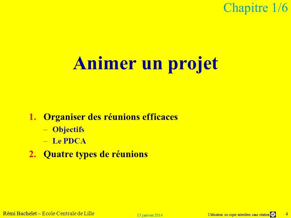 Utilisation ou copie interdites sans citation Rémi Bachelet – Ecole Centrale de Lille 4 13 janvier 2014 Utilisation ou copie interdites sans citation