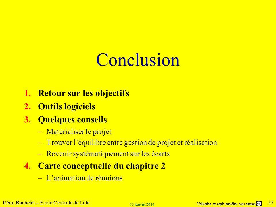 Utilisation ou copie interdites sans citation Rémi Bachelet – Ecole Centrale de Lille 47 13 janvier 2014 Utilisation ou copie interdites sans citation