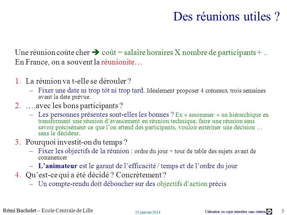 Utilisation ou copie interdites sans citation Rémi Bachelet – Ecole Centrale de Lille 5 13 janvier 2014 Utilisation ou copie interdites sans citation