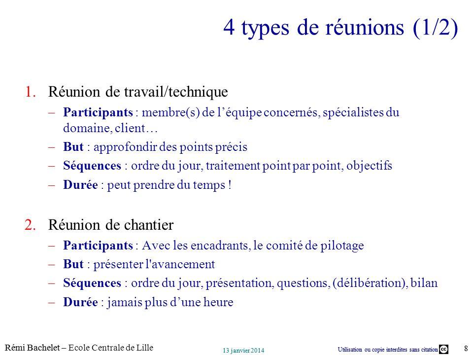 Utilisation ou copie interdites sans citation Rémi Bachelet – Ecole Centrale de Lille 8 13 janvier 2014 Utilisation ou copie interdites sans citation