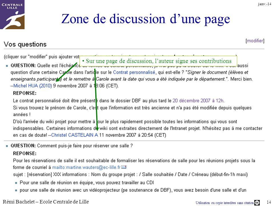 Utilisation ou copie interdites sans citation Rémi Bachelet – Ecole Centrale de Lille 14 janv.-14 Zone de discussion dune page Sur une page de discuss