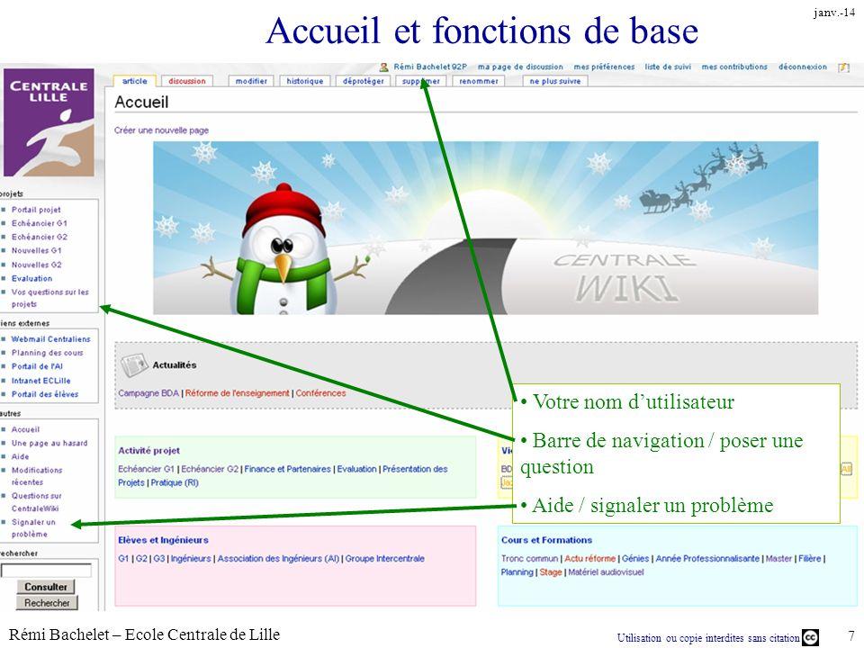 Utilisation ou copie interdites sans citation Rémi Bachelet – Ecole Centrale de Lille 7 janv.-14 Accueil et fonctions de base Votre nom dutilisateur B