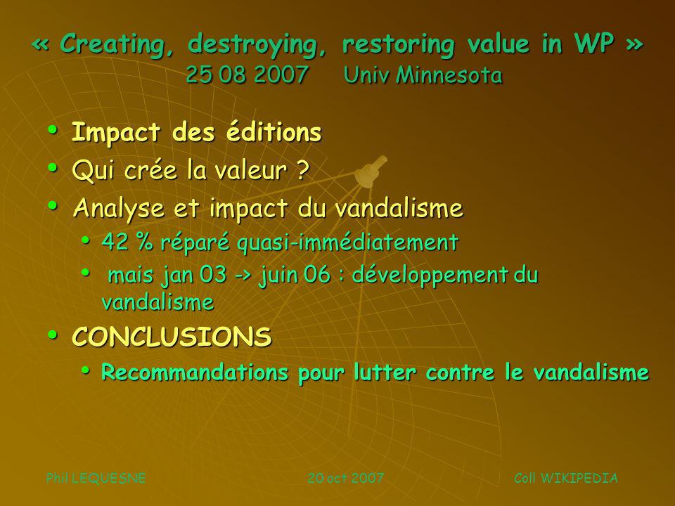« Creating, destroying, restoring value in WP » 25 08 2007 Univ Minnesota Impact des éditions Impact des éditions Qui crée la valeur .
