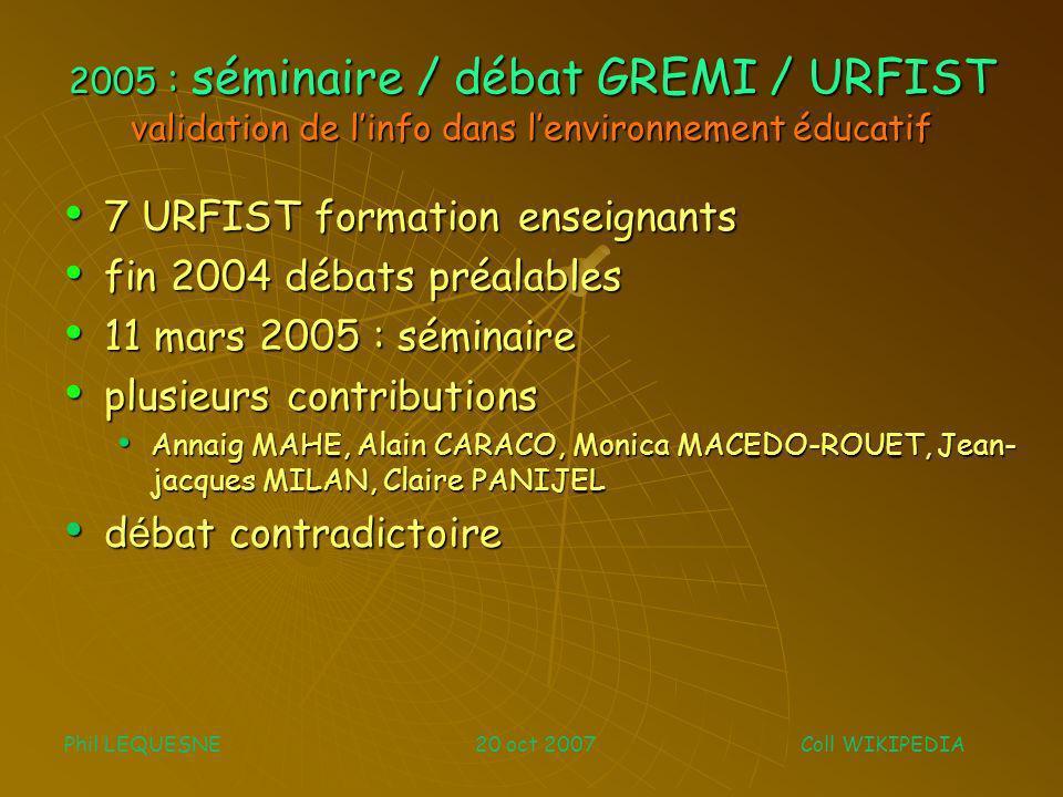 2005 : séminaire / débat GREMI / URFIST validation de linfo dans lenvironnement éducatif 7 URFIST formation enseignants 7 URFIST formation enseignants