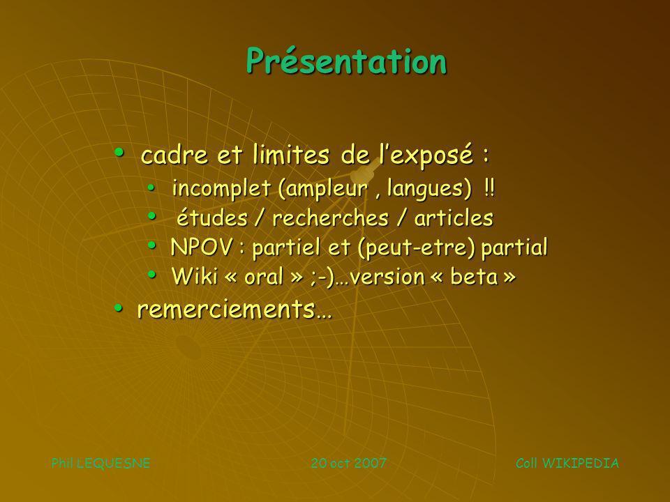 Présentation cadre et limites de lexposé : cadre et limites de lexposé : incomplet (ampleur, langues) !! incomplet (ampleur, langues) !! études / rech