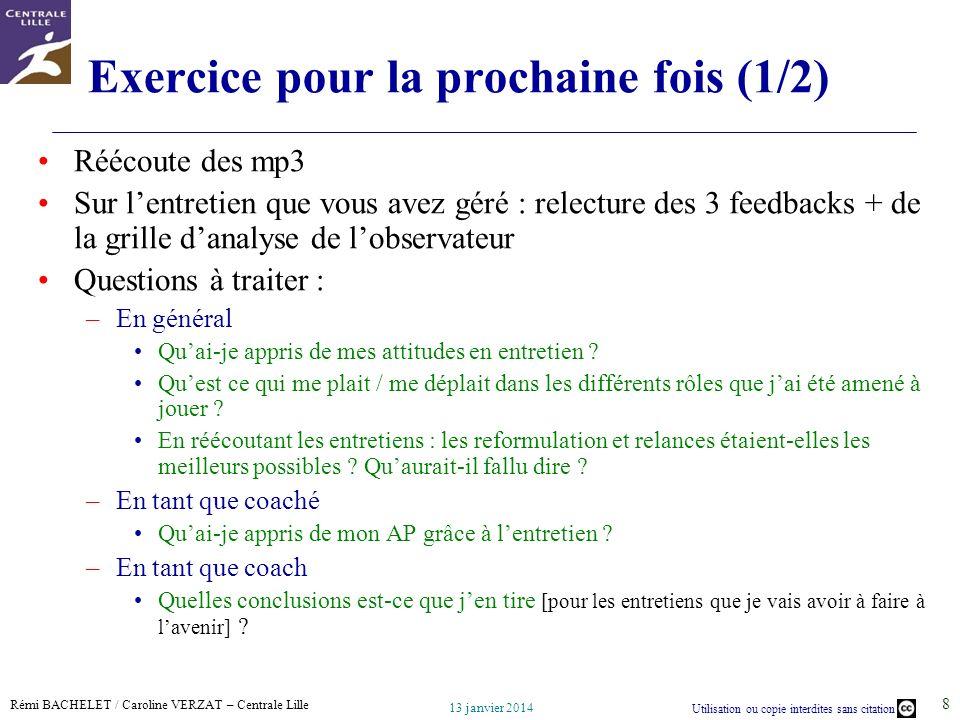 Rémi BACHELET / Caroline VERZAT – Centrale Lille Utilisation ou copie interdites sans citation 13 janvier 2014 8 Exercice pour la prochaine fois (1/2)
