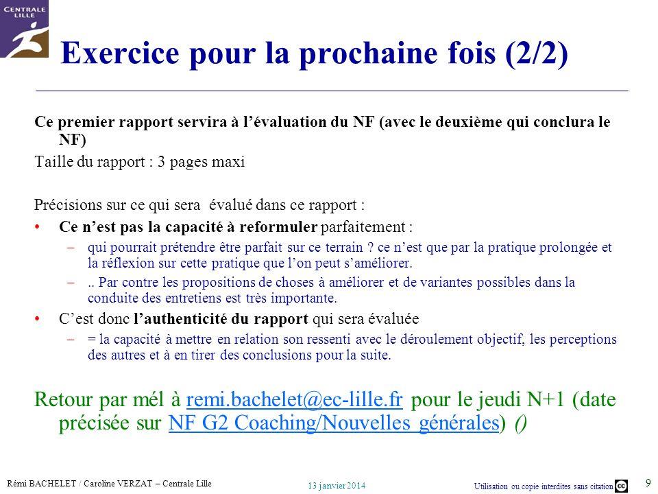 Rémi BACHELET / Caroline VERZAT – Centrale Lille Utilisation ou copie interdites sans citation 13 janvier 2014 9 Exercice pour la prochaine fois (2/2)