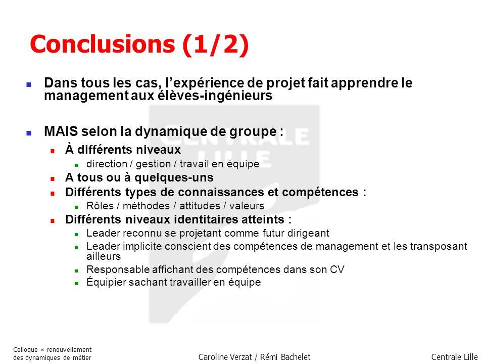 Centrale Lille Colloque « renouvellement des dynamiques de métier Caroline Verzat / Rémi Bachelet Conclusions (1/2) Dans tous les cas, lexpérience de