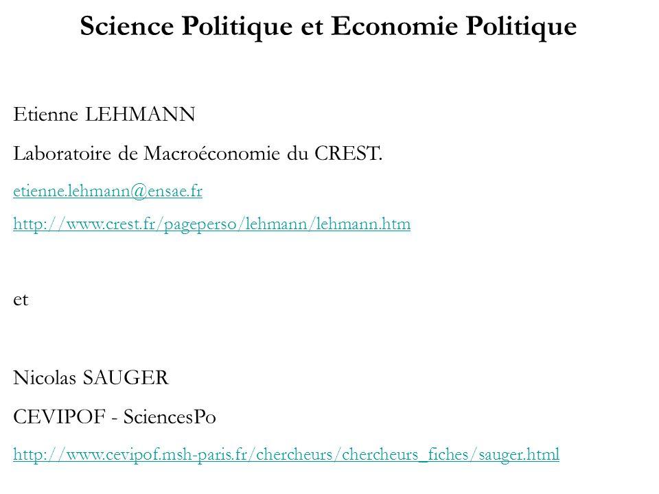 Science Politique et Economie Politique Etienne LEHMANN Laboratoire de Macroéconomie du CREST. etienne.lehmann@ensae.fr http://www.crest.fr/pageperso/