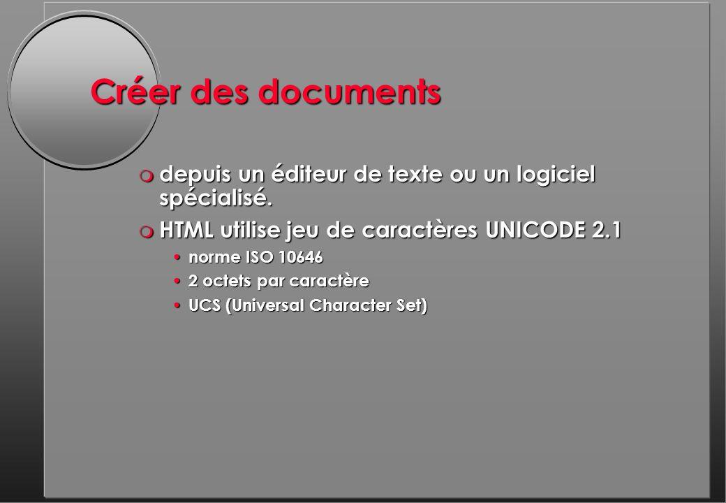 Créer des documents m depuis un éditeur de texte ou un logiciel spécialisé.