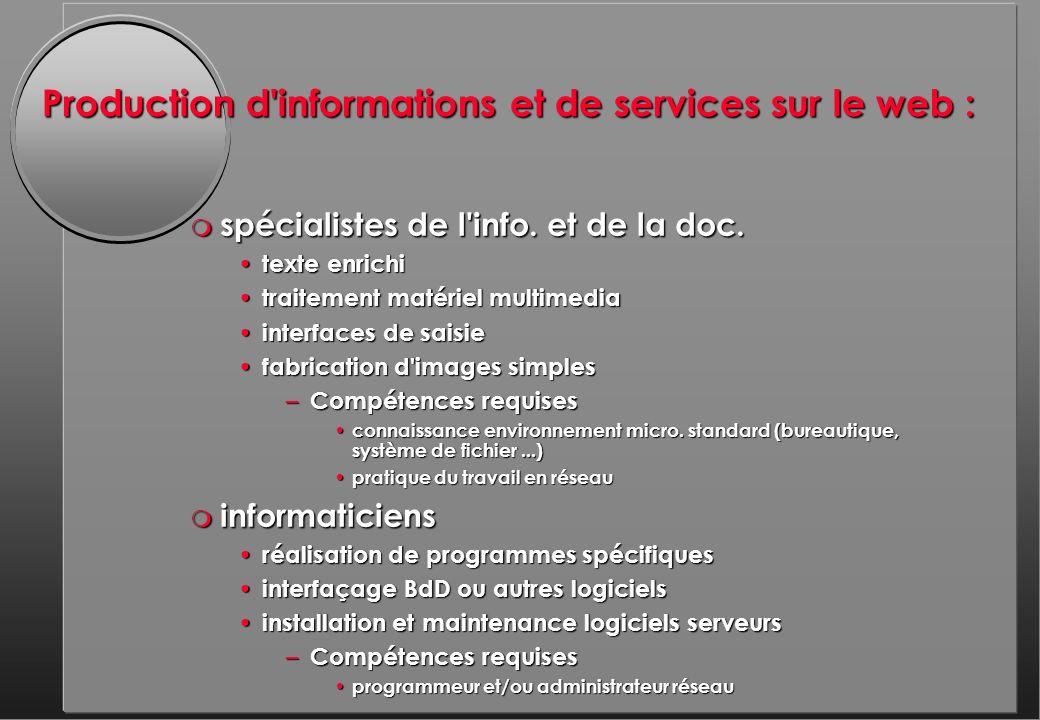 Production d informations et de services sur le web : m spécialistes de l info.