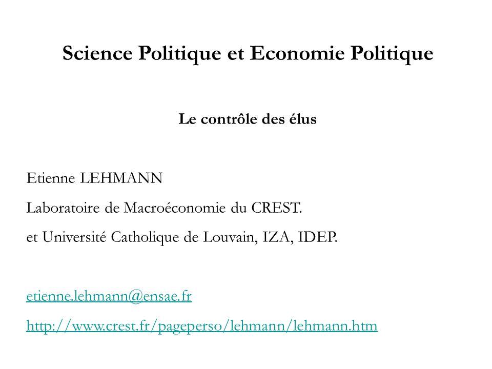Science Politique et Economie Politique Le contrôle des élus Etienne LEHMANN Laboratoire de Macroéconomie du CREST.