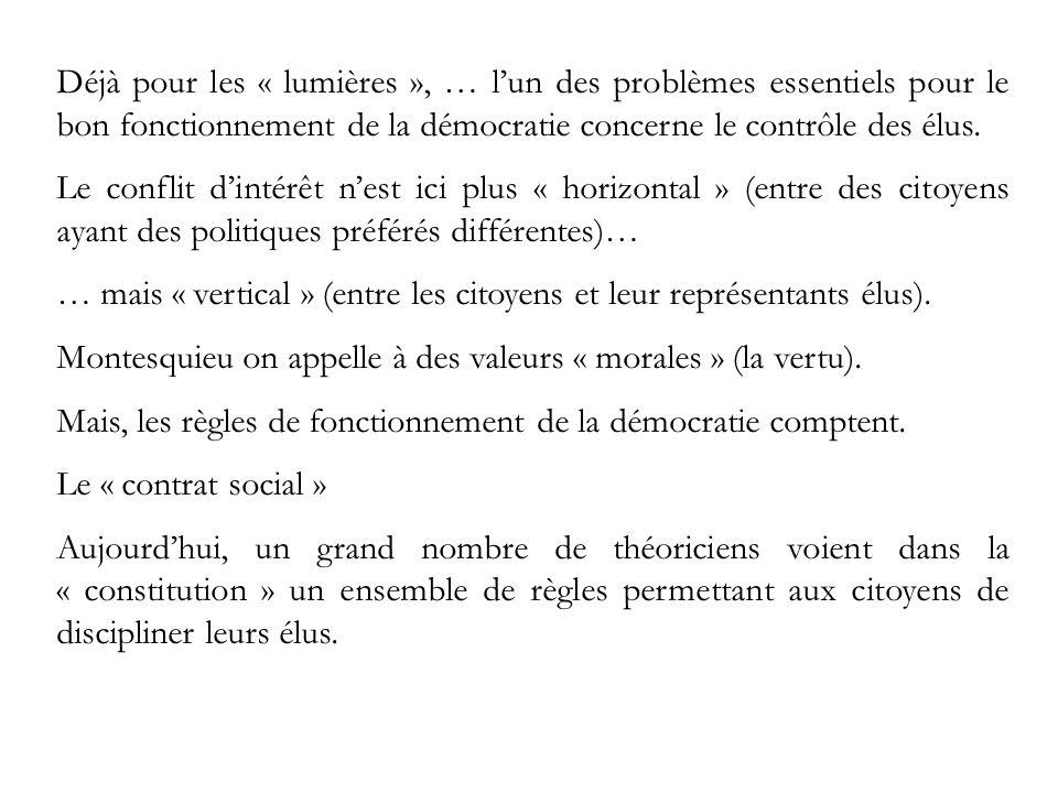 Déjà pour les « lumières », … lun des problèmes essentiels pour le bon fonctionnement de la démocratie concerne le contrôle des élus.
