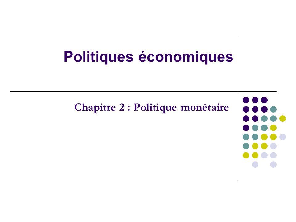 Politiques économiques Chapitre 2 : Politique monétaire