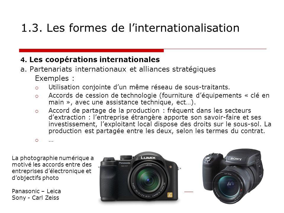 1.3. Les formes de linternationalisation 4. Les coopérations internationales a. Partenariats internationaux et alliances stratégiques Exemples : o Uti
