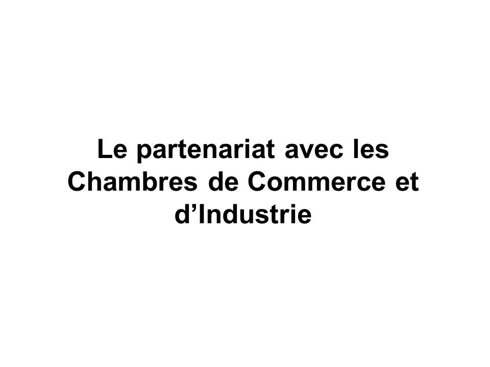 Le partenariat avec les Chambres de Commerce et dIndustrie