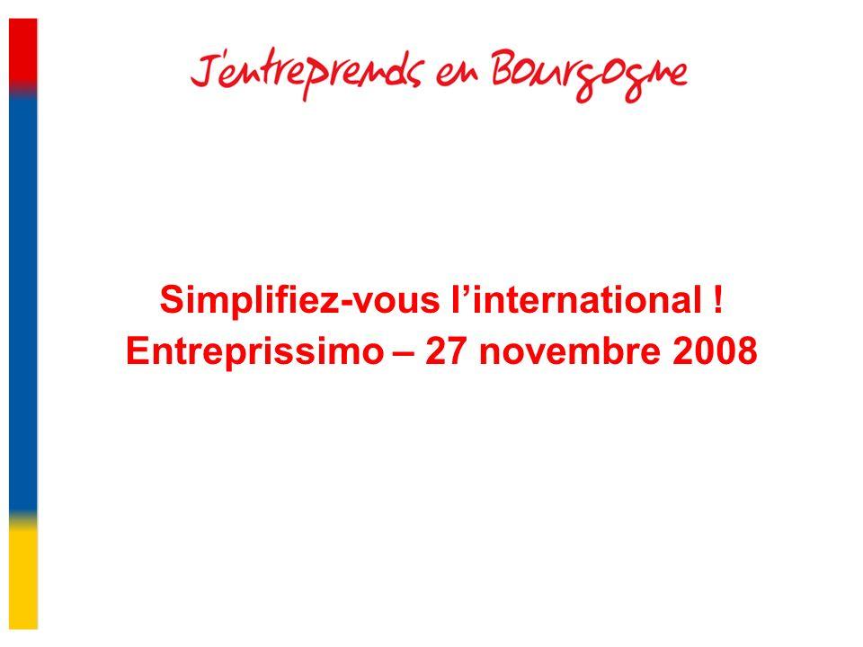 Simplifiez-vous linternational ! Entreprissimo – 27 novembre 2008