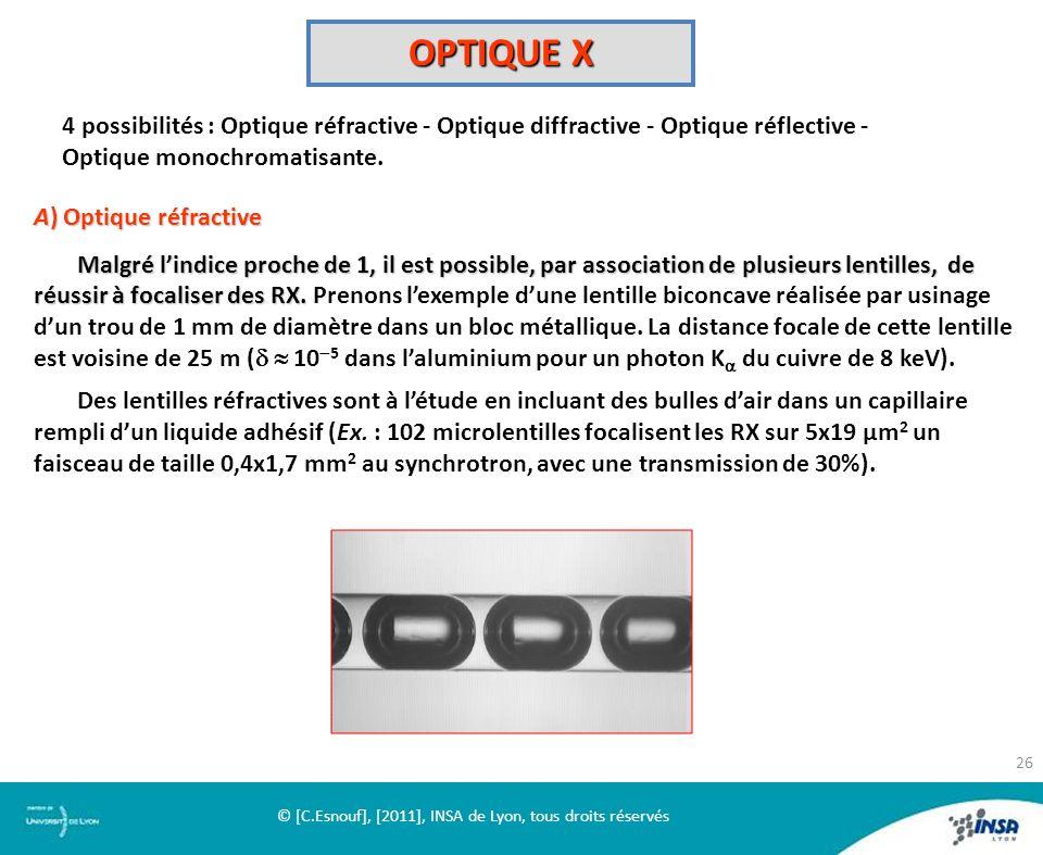 OPTIQUE X 4 possibilités : Optique réfractive - Optique diffractive - Optique réflective - Optique monochromatisante. A) Optique réfractive Malgré lin