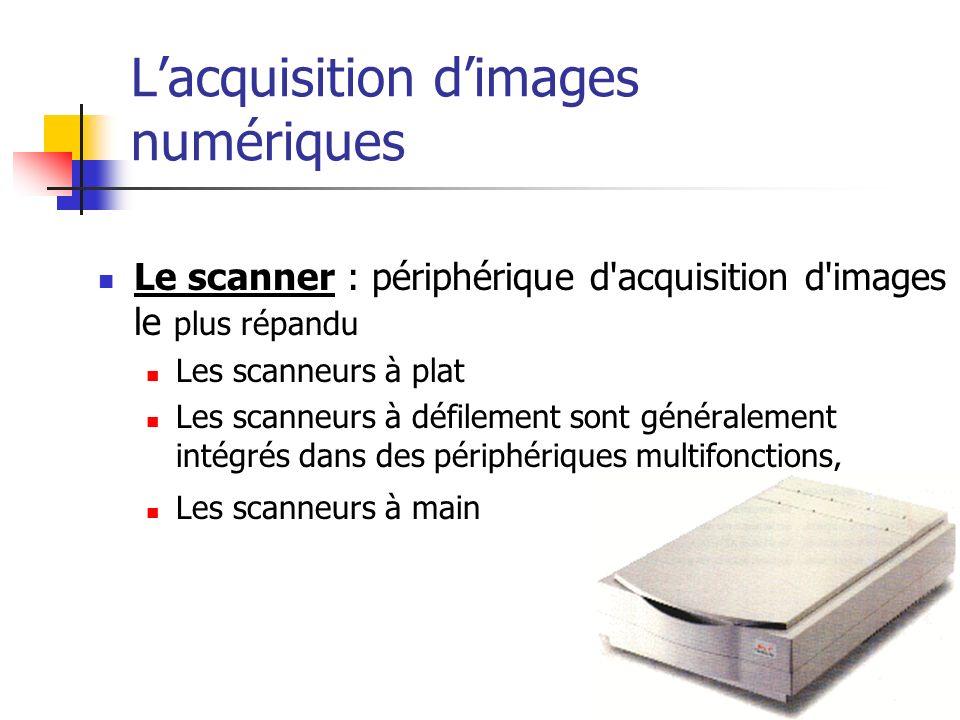 Le scanner : périphérique d'acquisition d'images le plus répandu Les scanneurs à plat Les scanneurs à défilement sont généralement intégrés dans des p