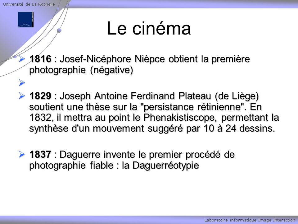 Université de La Rochelle Laboratoire Informatique Image Interaction Formats et compression Quelques formats de compression Quelques formats de compression JPEG JPEG AVI AVI DIVX DIVX M-JPEG M-JPEG MPEG1 MPEG1 MPEG2 MPEG2 MPEG4 et MPEG7 MPEG4 et MPEG7 …