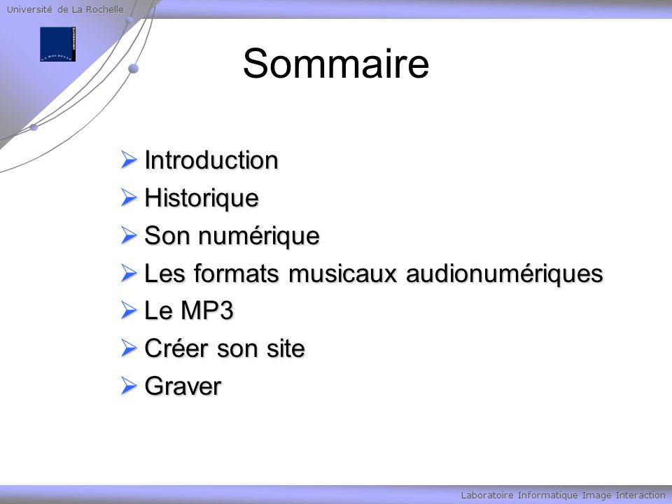 Université de La Rochelle Laboratoire Informatique Image Interaction Son numérique Il est simple de calculer la taille d une séquence sonore non compressée.