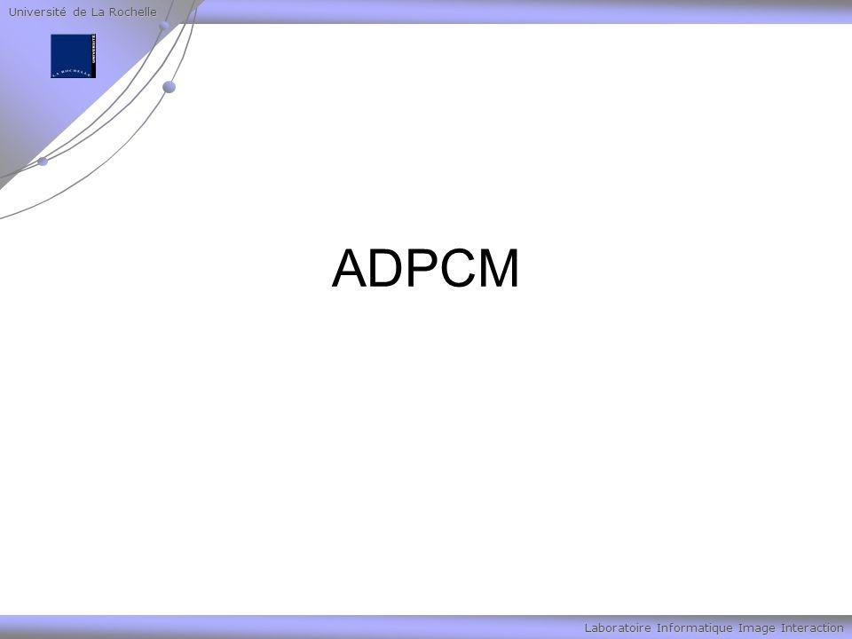 Université de La Rochelle Laboratoire Informatique Image Interaction ADPCM