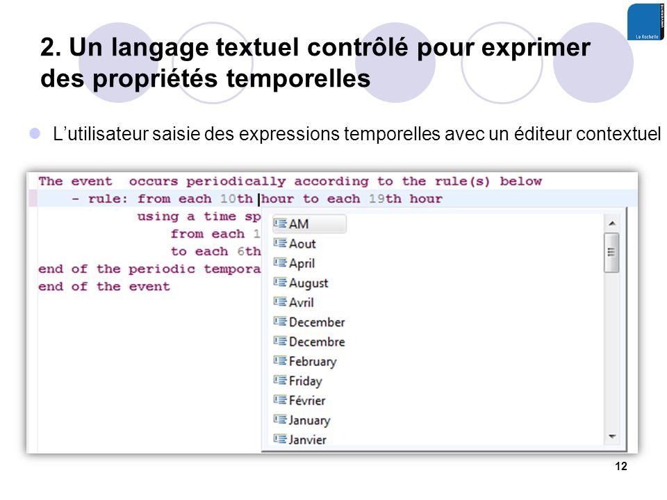 Lutilisateur saisie des expressions temporelles avec un éditeur contextuel 2.