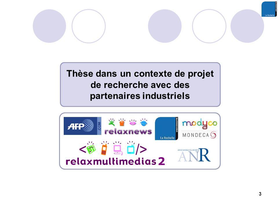 3 2 Thèse dans un contexte de projet de recherche avec des partenaires industriels