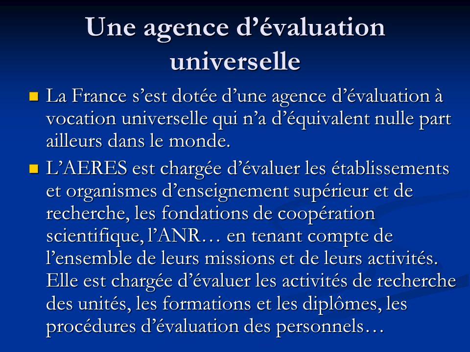 Une agence dévaluation universelle La France sest dotée dune agence dévaluation à vocation universelle qui na déquivalent nulle part ailleurs dans le monde.