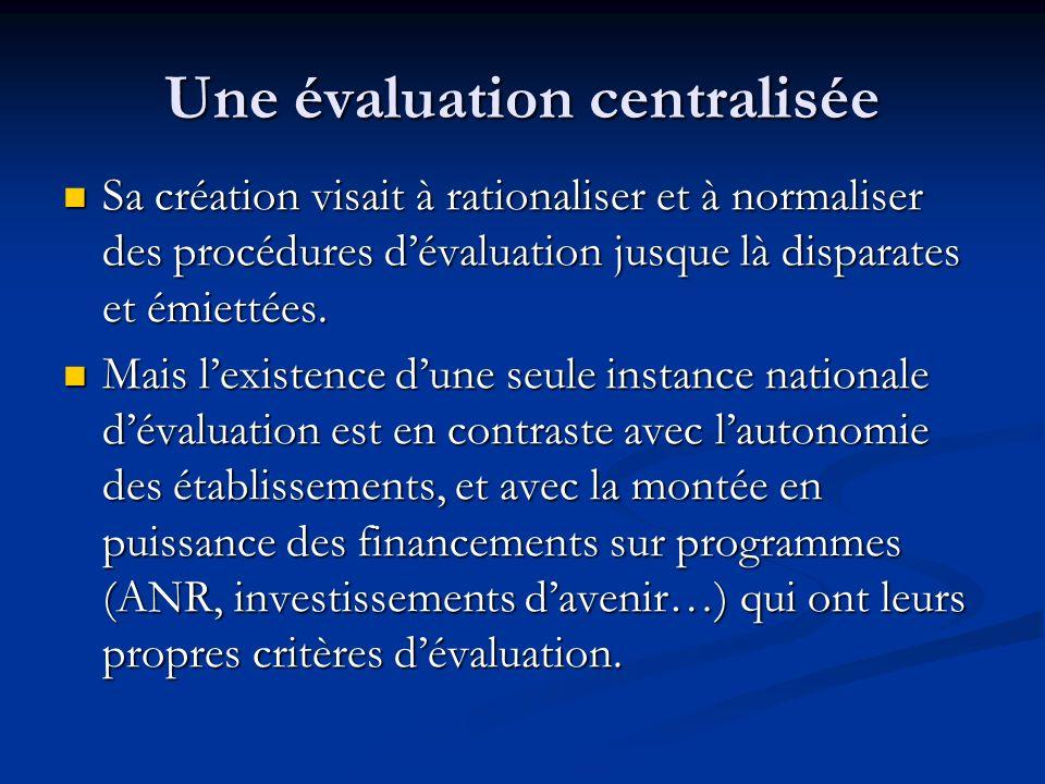 Une évaluation centralisée Sa création visait à rationaliser et à normaliser des procédures dévaluation jusque là disparates et émiettées.
