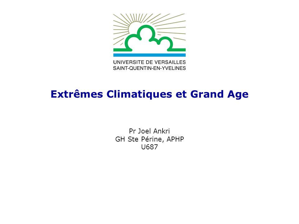 Extrêmes Climatiques et Grand Age Pr Joel Ankri GH Ste Périne, APHP U687