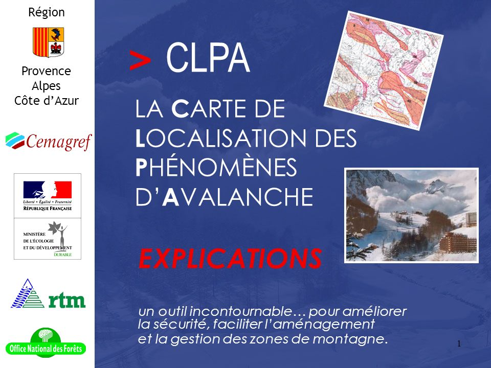 1 un outil incontournable… pour améliorer la sécurité, faciliter laménagement et la gestion des zones de montagne.