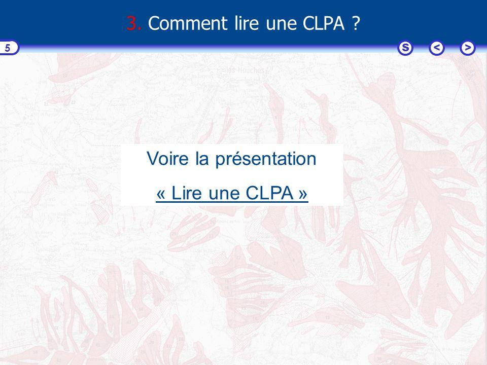 <>S 5 3. Comment lire une CLPA Voire la présentation « Lire une CLPA »