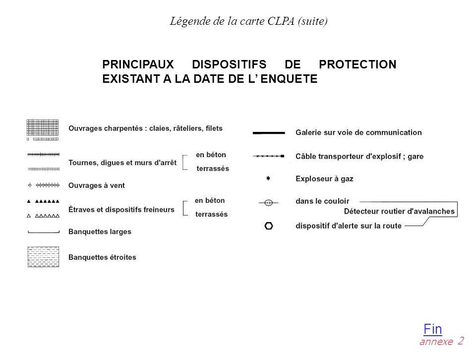 annexe Fin 2 Légende de la carte CLPA (suite) PRINCIPAUX DISPOSITIFS DE PROTECTION EXISTANT A LA DATE DE L ENQUETE