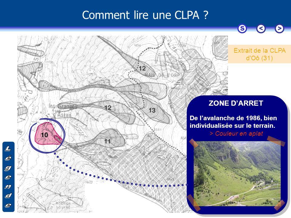 Comment lire une CLPA ? Extrait de la CLPA d'Oô (31) S<> Fin ZONE DARRET De lavalanche de 1986, bien individualisée sur le terrain. > Couleur en aplat