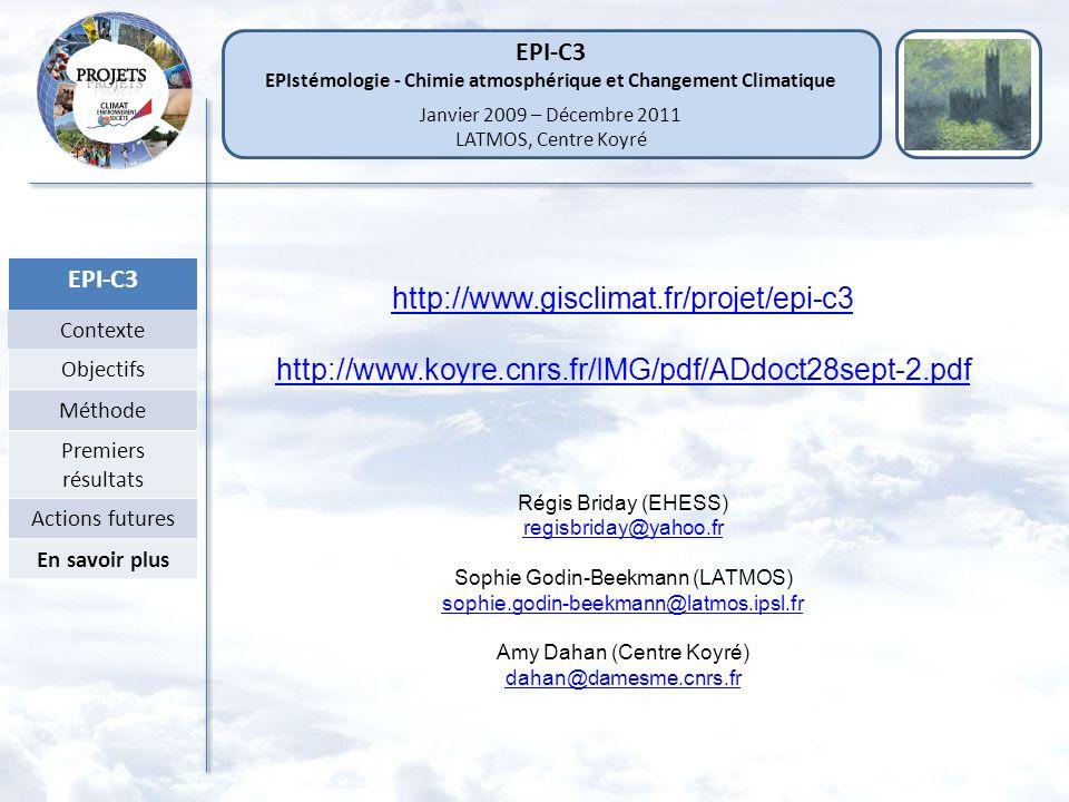 EPI-C3 Contexte Objectifs Méthode Premiers résultats Actions futures En savoir plus EPI-C3 EPIstémologie - Chimie atmosphérique et Changement Climatiq