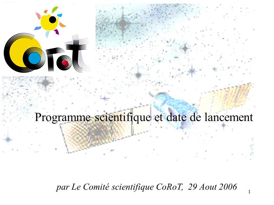 1 Programme scientifique et date de lancement par Le Comité scientifique CoRoT, 29 Aout 2006