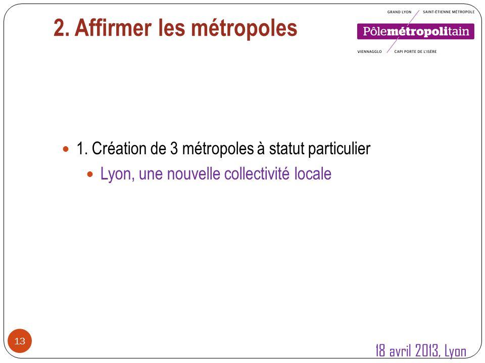 2. Affirmer les métropoles 13 1.
