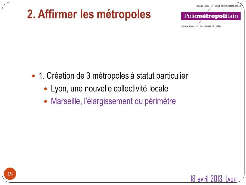 2. Affirmer les métropoles 15 1.