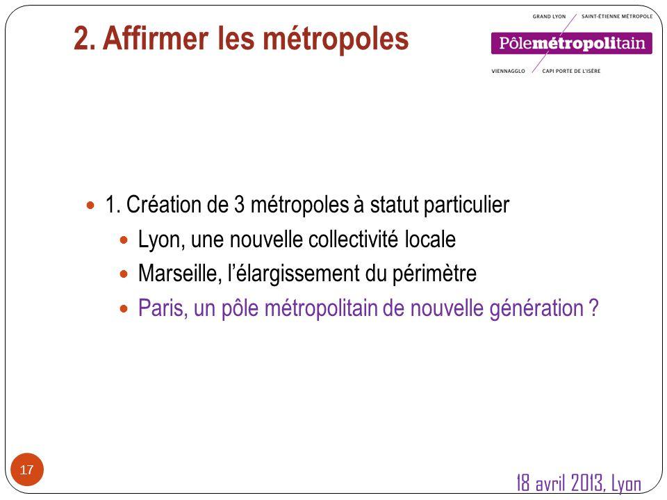 2. Affirmer les métropoles 17 1.
