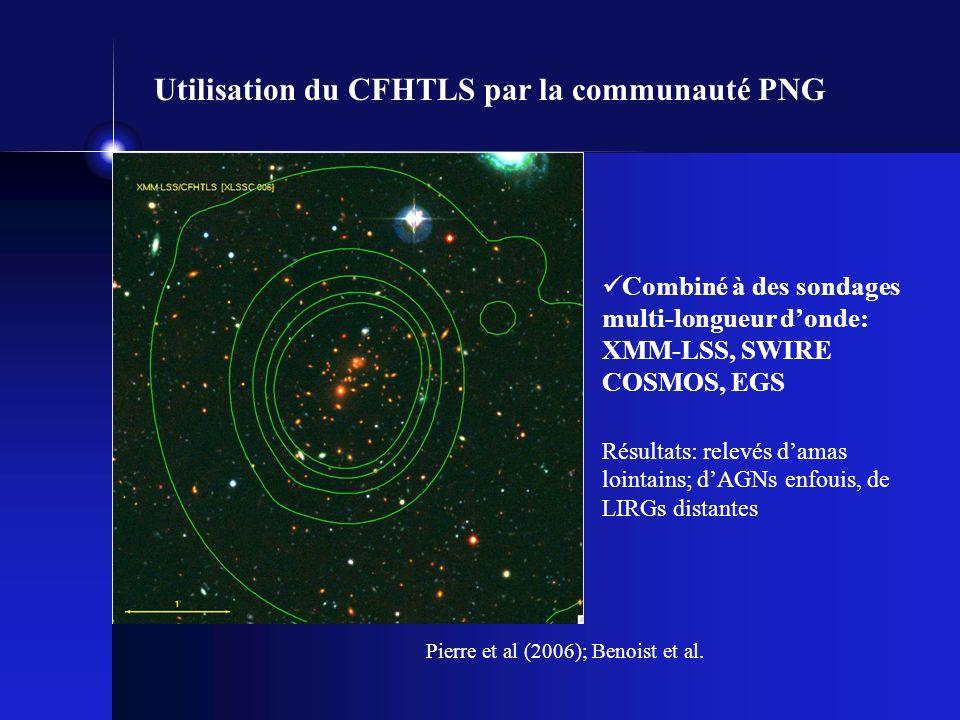 Utilisation du CFHTLS par la communauté PNG Combiné à des sondages multi-longueur donde: XMM-LSS, SWIRE COSMOS, EGS Résultats: relevés damas lointains; dAGNs enfouis, de LIRGs distantes Pierre et al (2006); Benoist et al.