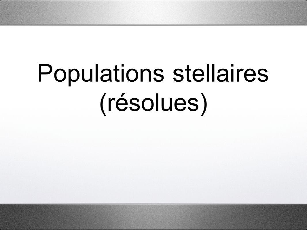Populations stellaires (résolues)