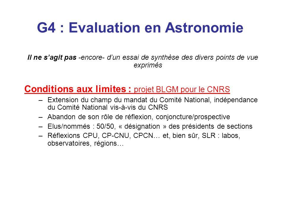 G4 : Evaluation en Astronomie Il ne sagit pas -encore- dun essai de synthèse des divers points de vue exprimés Conditions aux limites : projet BLGM po