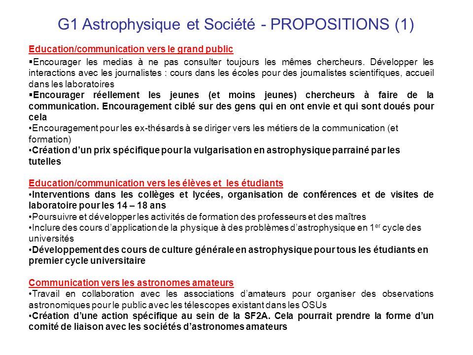G1 Astrophysique et Société - PROPOSITIONS (1) Education/communication vers le grand public Encourager les medias à ne pas consulter toujours les même