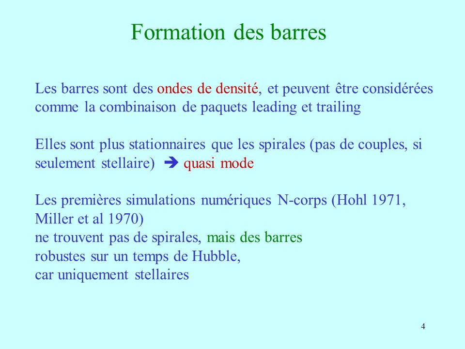 5 Orbites dans un potentiel barré Bisymétrique m=2 (composante de Fourier) Dans le référentiel tournant, à la vitesse de la barre Ω b Φ eq = Φ (r, θ, z) - Ω b 2 r 2 /2 Intégrale du mouvement (Jacobien) Energie dans ce référentiel: E J = v 2 /2 + Φ (r, θ, z) - Ω b 2 r 2 /2 Lz non conservé bien sûr, puisque potentiel non-axisymétrique (couples)